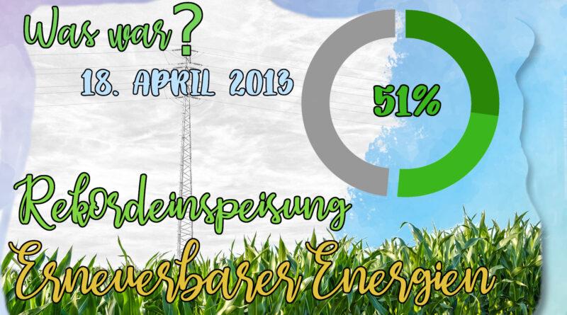 Was war? – Rekordeinspeisung von Wind- und Solarenergie am 18. April 2013