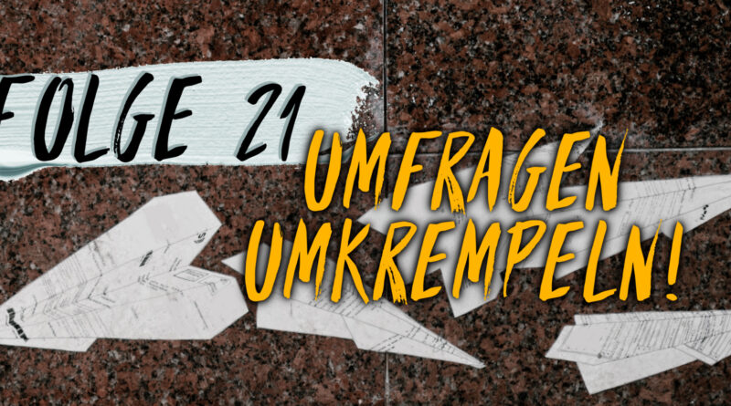 Sachsennaht Podcast Folge 21 - Umfragen umkrempeln!
