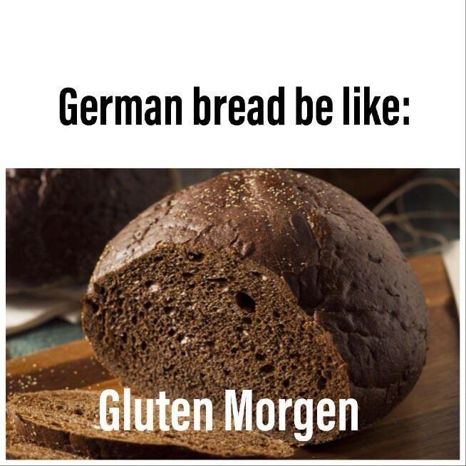 German Bread be like: Gluten Morgen