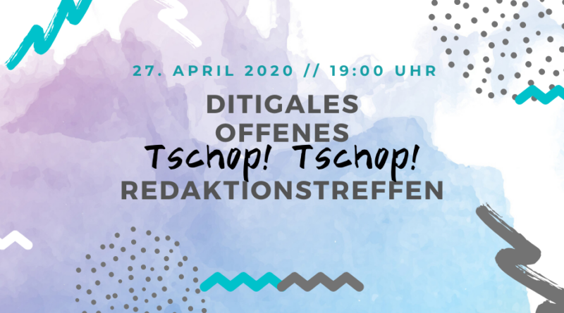 Digitales Tschop! Tschop! Meeting am 27.04.20 19:00