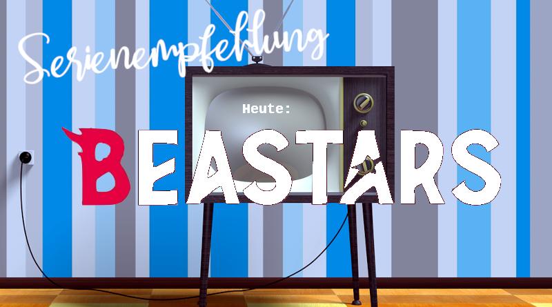 """Serienempfehlung: """"Beastars"""""""